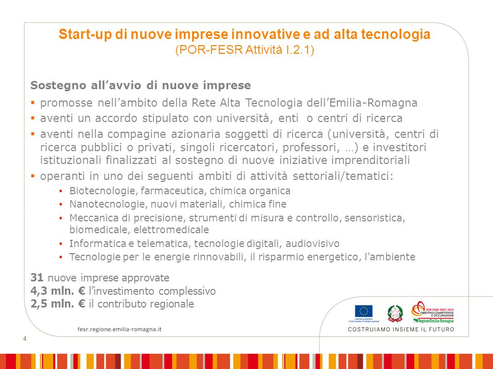 Start-up di nuove imprese innovative e ad alta tecnologia (POR-FESR Attività I.2.1)