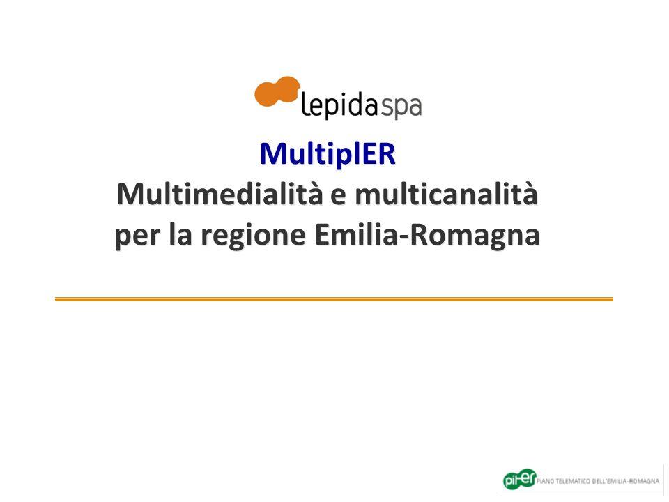 MultiplER Multimedialità e multicanalità per la regione Emilia-Romagna