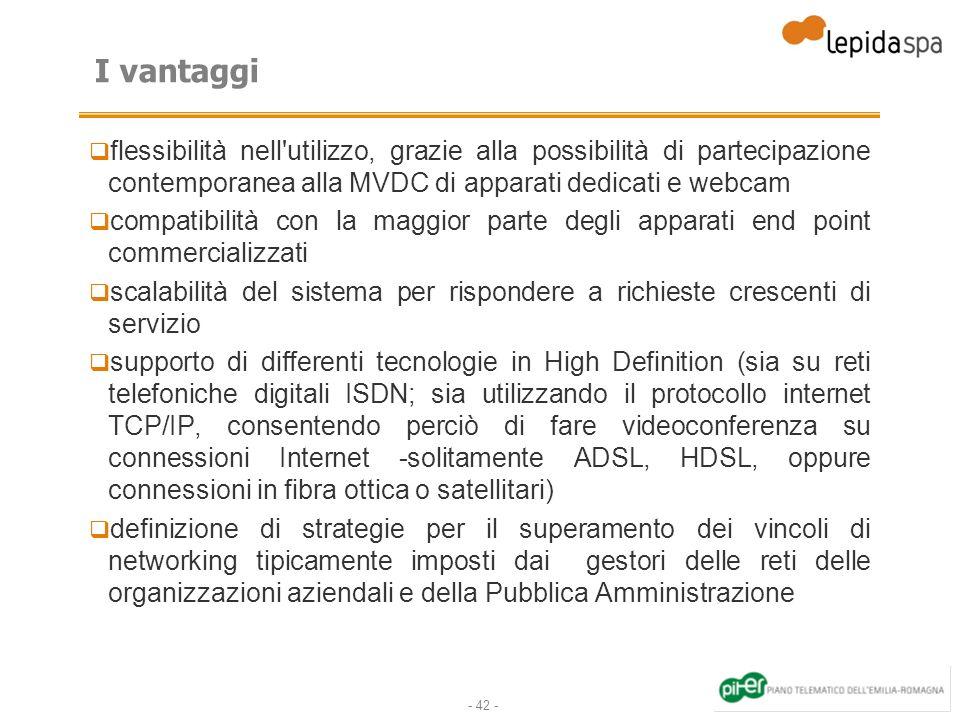 I vantaggi flessibilità nell utilizzo, grazie alla possibilità di partecipazione contemporanea alla MVDC di apparati dedicati e webcam.