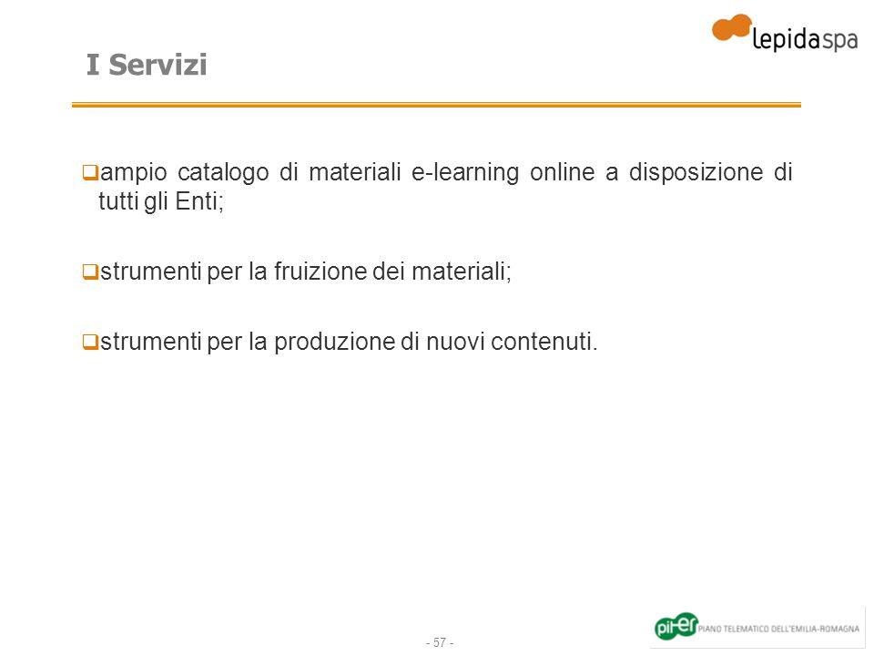 I Servizi ampio catalogo di materiali e-learning online a disposizione di tutti gli Enti; strumenti per la fruizione dei materiali;