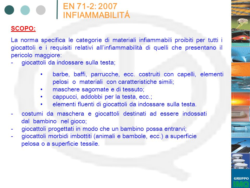 EN 71-2: 2007 INFIAMMABILITÁ SCOPO: