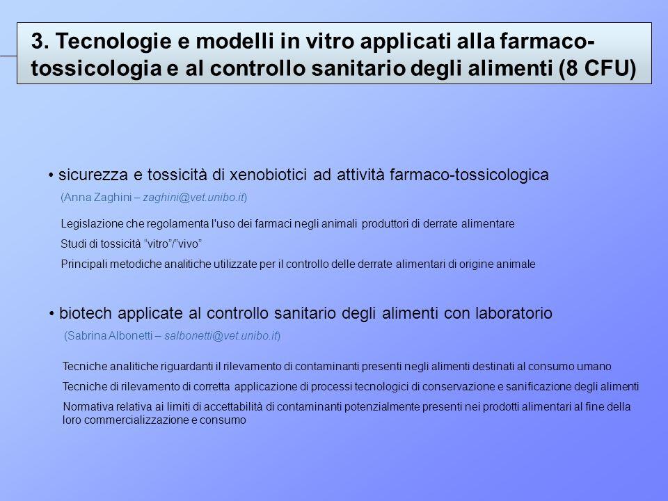 3. Tecnologie e modelli in vitro applicati alla farmaco-tossicologia e al controllo sanitario degli alimenti (8 CFU)