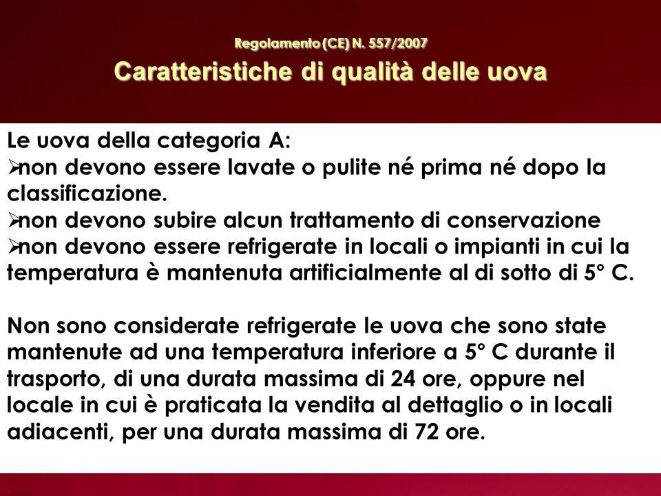 Regolamento (CE) N. 557/2007 Caratteristiche di qualità delle uova