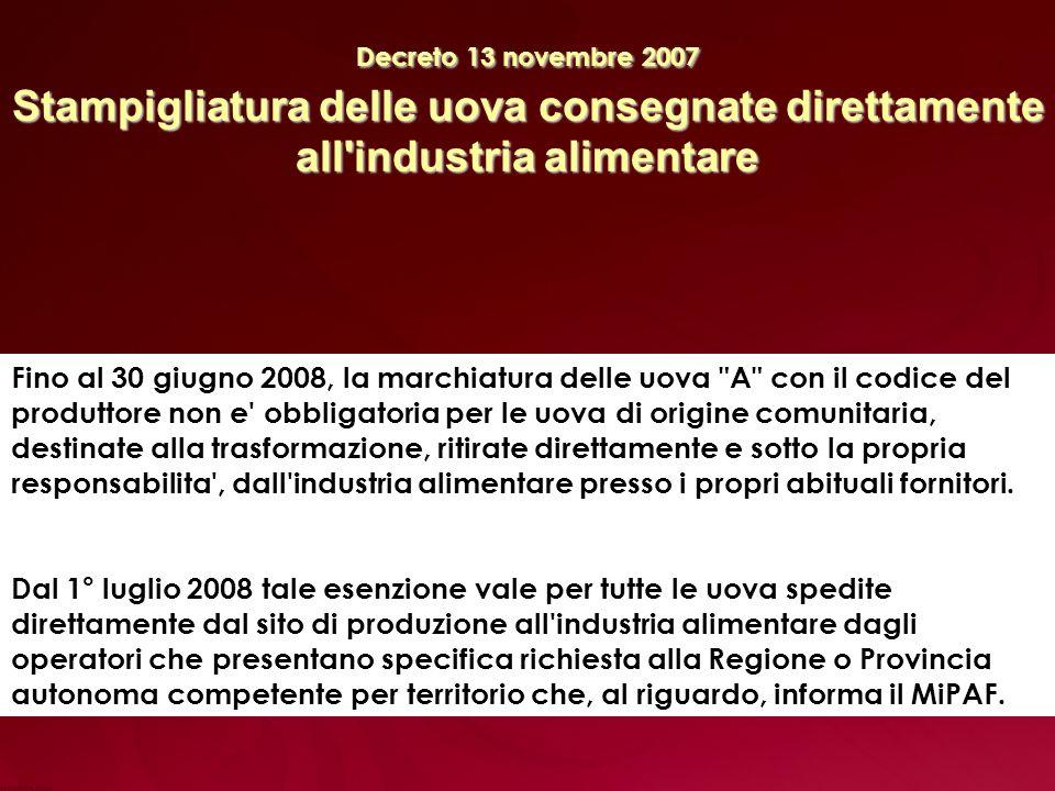 Decreto 13 novembre 2007 Stampigliatura delle uova consegnate direttamente all industria alimentare