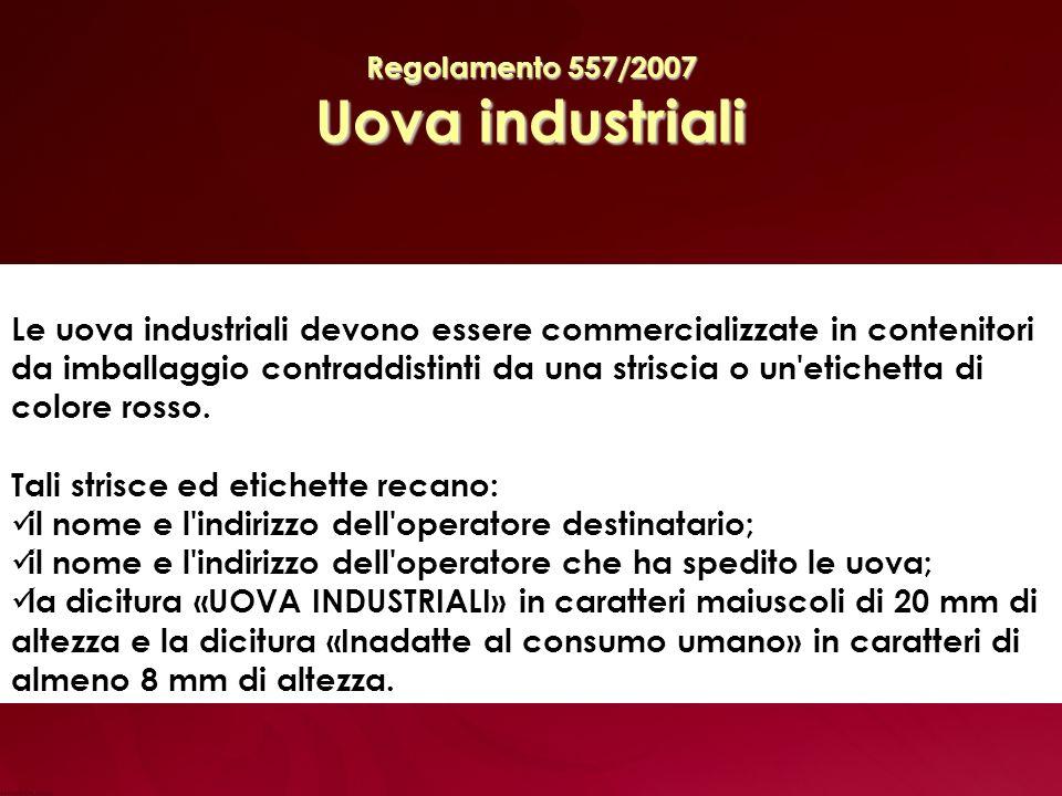 Regolamento 557/2007 Uova industriali