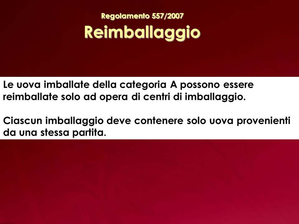 Regolamento 557/2007 Reimballaggio