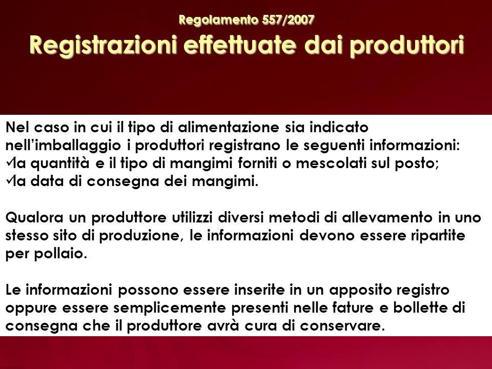 Regolamento 557/2007 Registrazioni effettuate dai produttori