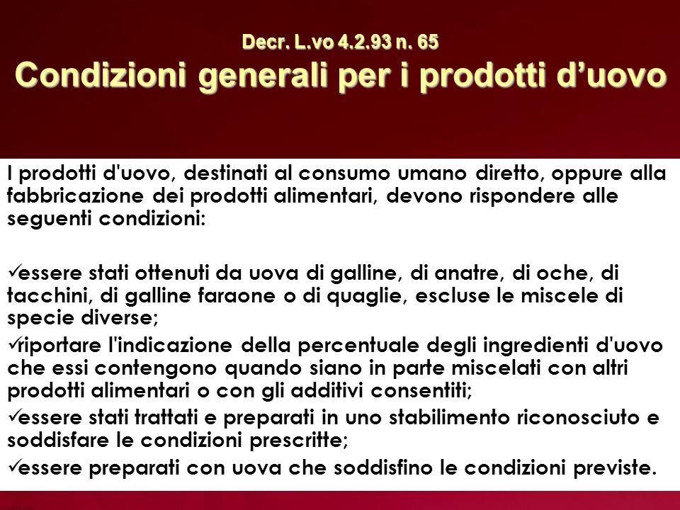 Decr. L.vo 4.2.93 n. 65 Condizioni generali per i prodotti d'uovo