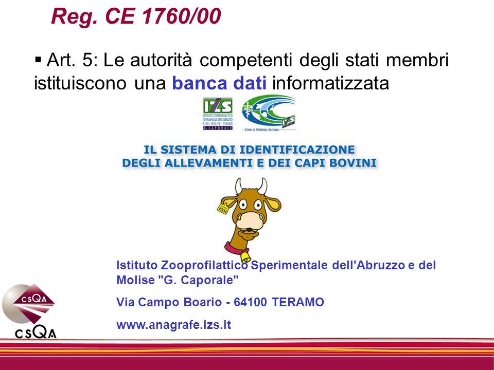 Reg. CE 1760/00 Art. 5: Le autorità competenti degli stati membri istituiscono una banca dati informatizzata.