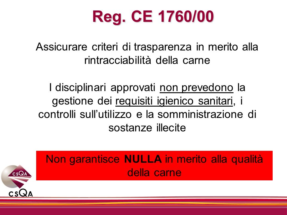 Non garantisce NULLA in merito alla qualità della carne