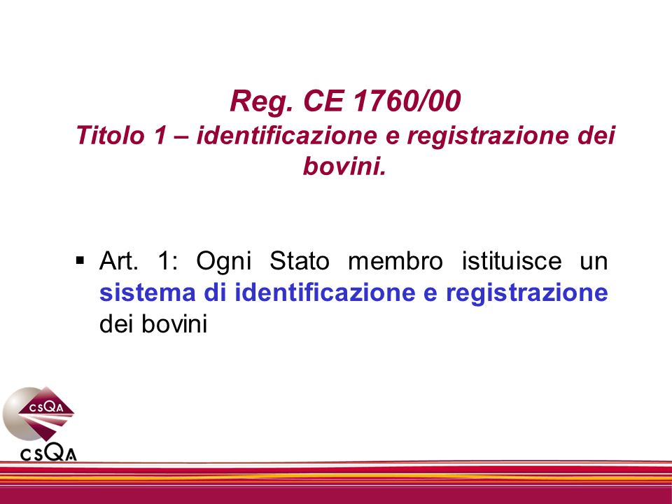 Reg. CE 1760/00 Titolo 1 – identificazione e registrazione dei bovini.