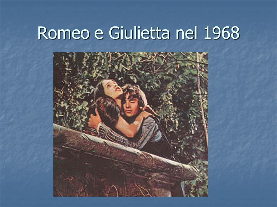 Romeo e Giulietta nel 1968 http://students.ed.uiuc.edu/bach/rnj24/pictures/treehug.jpg