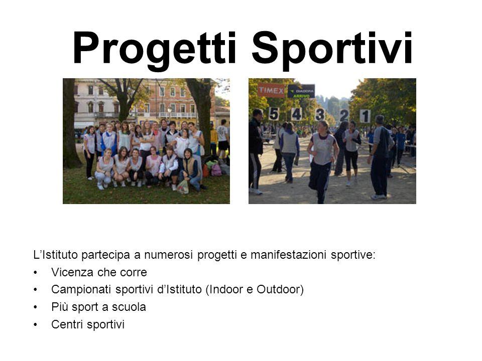 Progetti Sportivi L'Istituto partecipa a numerosi progetti e manifestazioni sportive: Vicenza che corre.