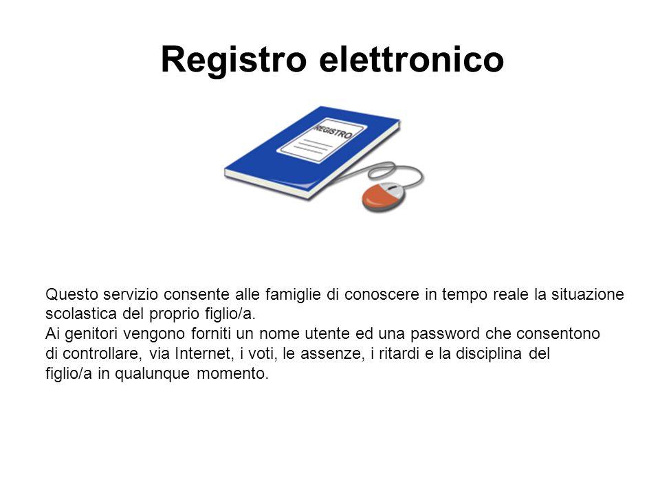 Registro elettronico Questo servizio consente alle famiglie di conoscere in tempo reale la situazione.