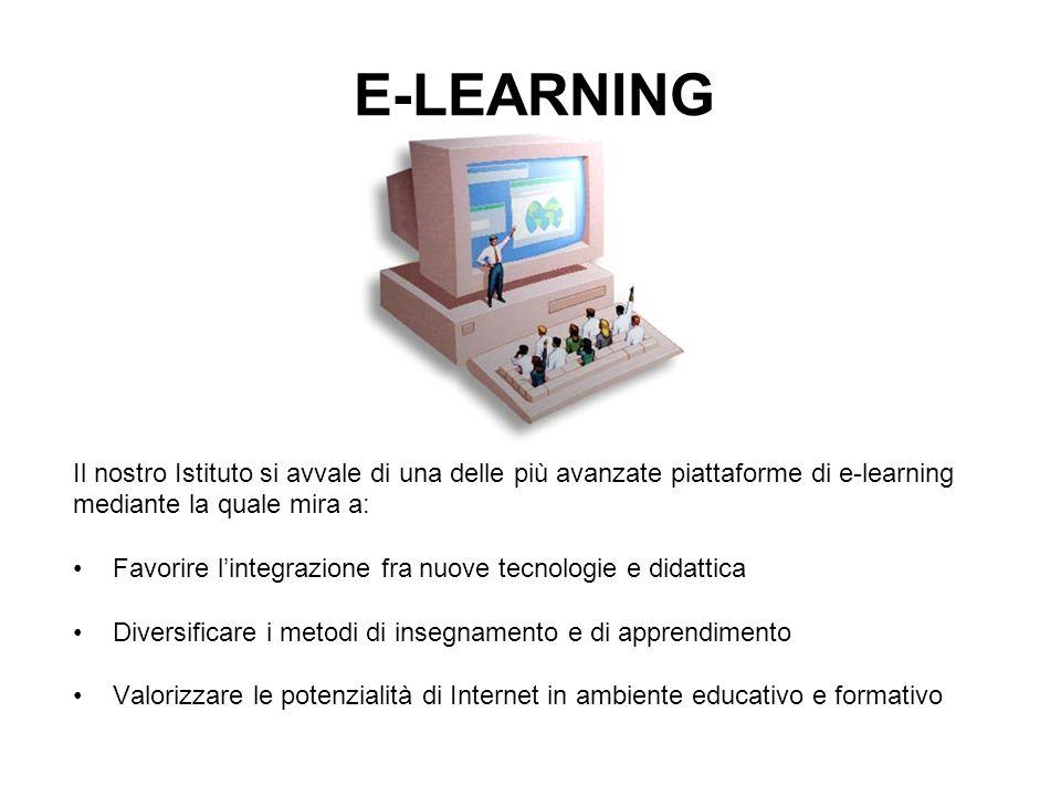 E-LEARNING Il nostro Istituto si avvale di una delle più avanzate piattaforme di e-learning. mediante la quale mira a: