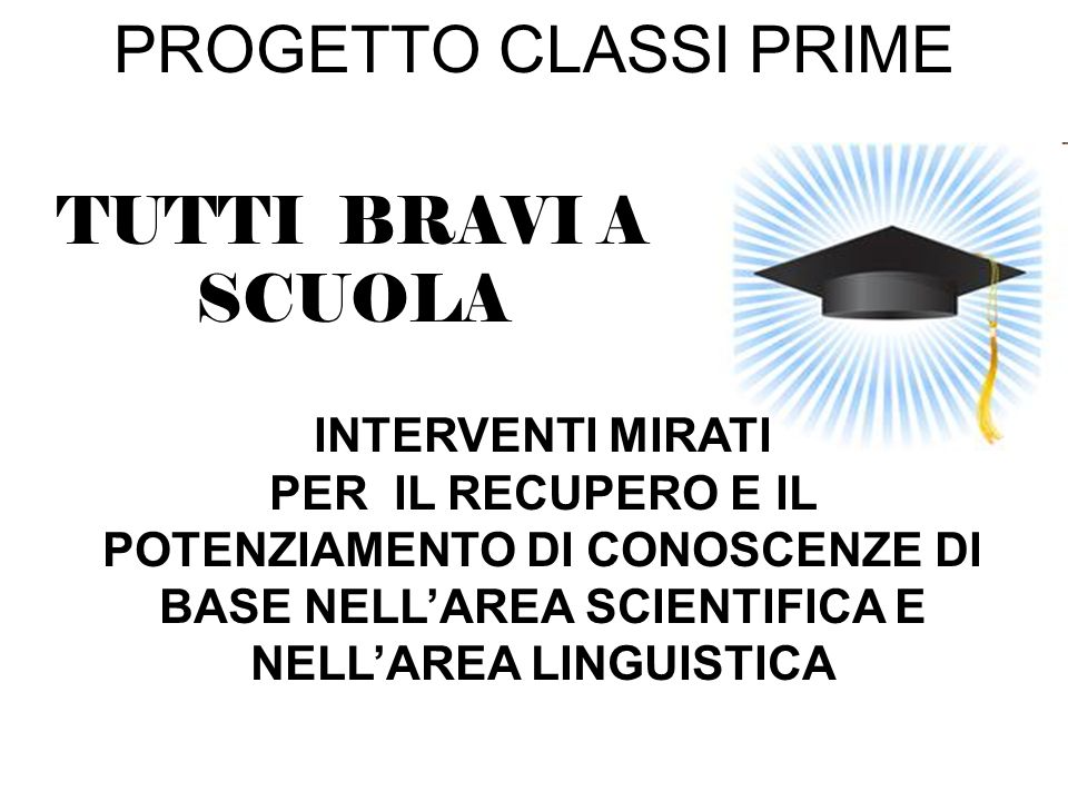 PROGETTO CLASSI PRIME TUTTI BRAVI A SCUOLA INTERVENTI MIRATI