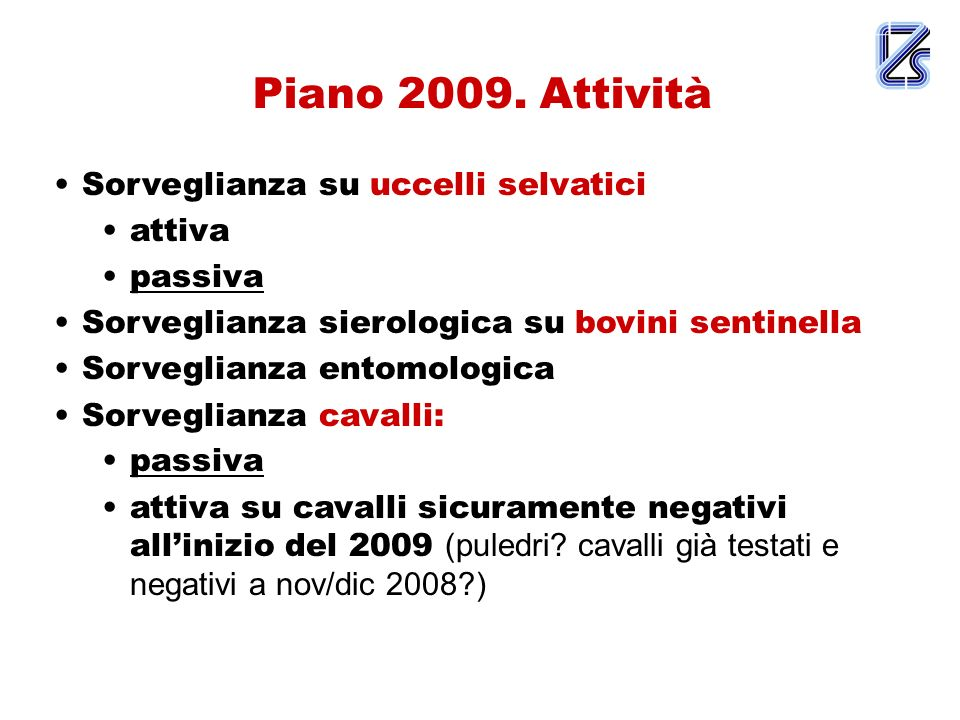 Piano 2009. Attività Sorveglianza su uccelli selvatici attiva passiva