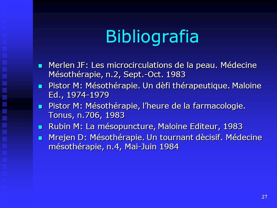 Bibliografia Merlen JF: Les microcirculations de la peau. Médecine Mésothérapie, n.2, Sept.-Oct. 1983.