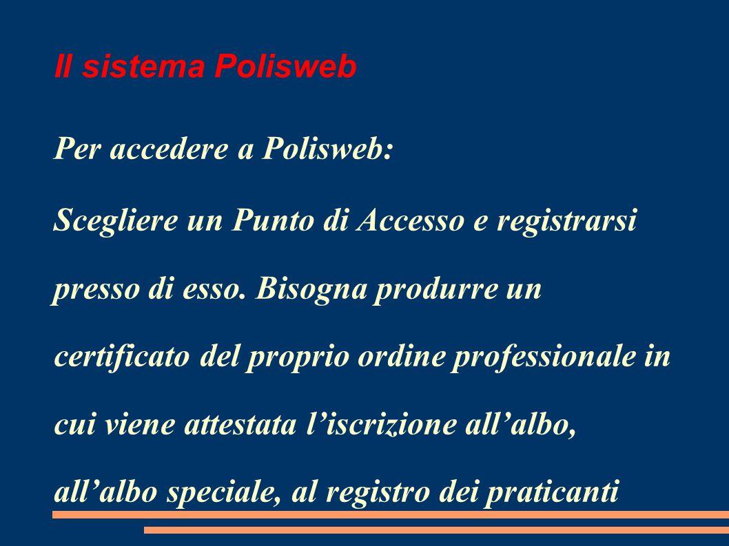 Il sistema Polisweb Per accedere a Polisweb: