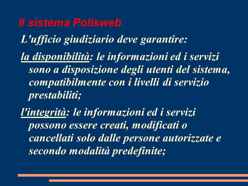 Il sistema Polisweb L ufficio giudiziario deve garantire:
