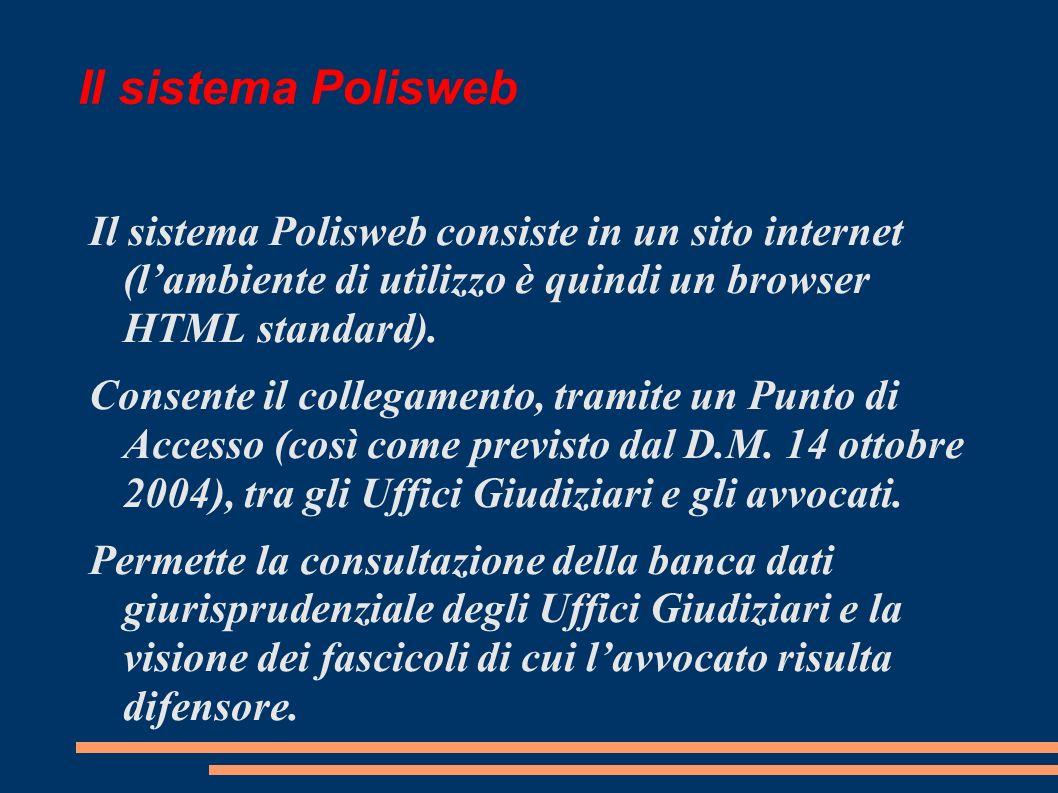 Il sistema Polisweb Il sistema Polisweb consiste in un sito internet (l'ambiente di utilizzo è quindi un browser HTML standard).