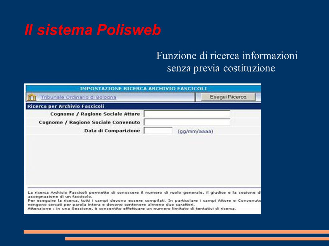 Il sistema Polisweb Funzione di ricerca informazioni senza previa costituzione