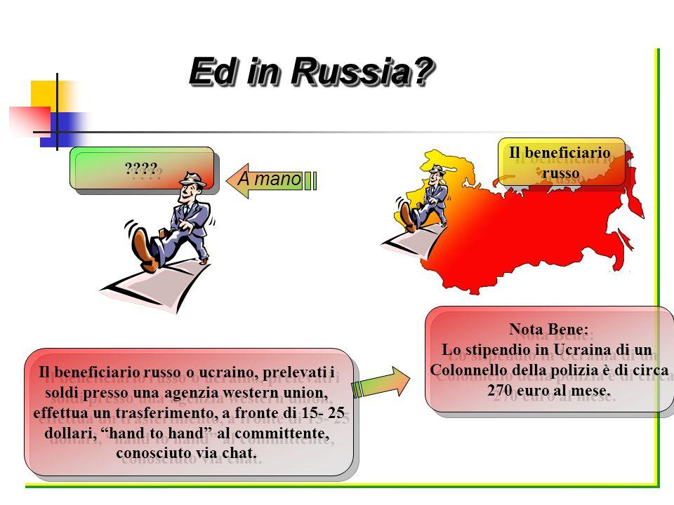 Ed in Russia A mano Il beneficiario russo Nota Bene: