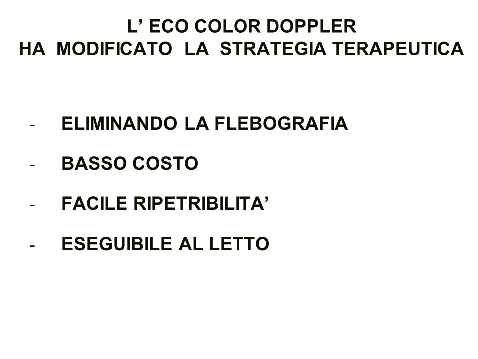 L' ECO COLOR DOPPLER HA MODIFICATO LA STRATEGIA TERAPEUTICA
