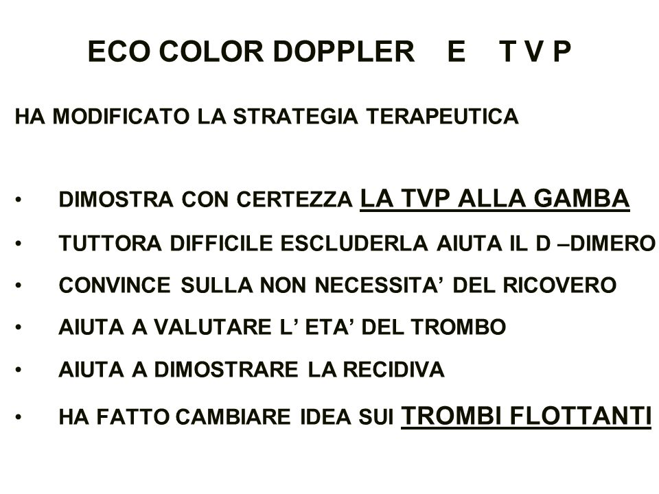 ECO COLOR DOPPLER E T V P HA MODIFICATO LA STRATEGIA TERAPEUTICA