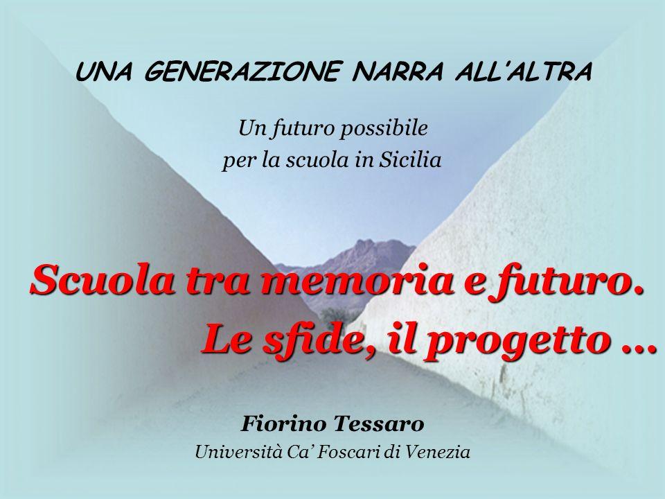 Le sfide, il progetto … Scuola tra memoria e futuro.