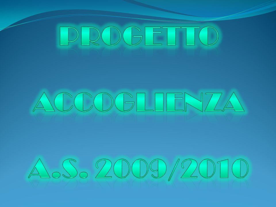 PROGETTO ACCOGLIENZA A.S. 2009/2010