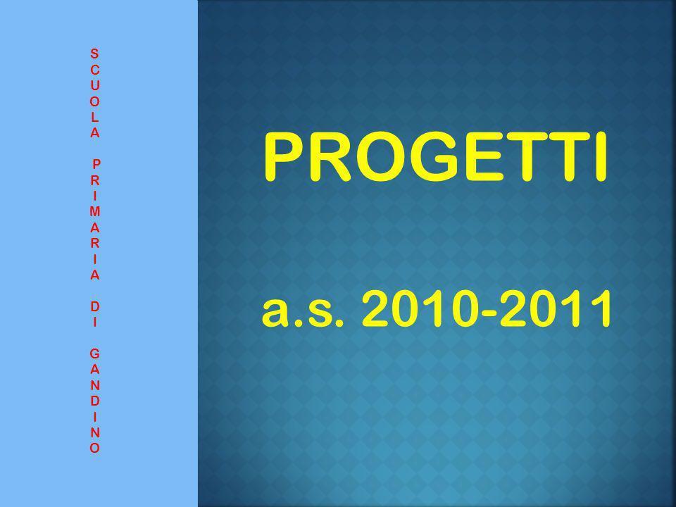 S C U O L A P R I M D G N PROGETTI a.s. 2010-2011