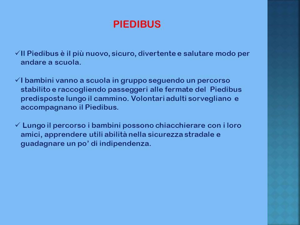 PIEDIBUS Il Piedibus è il più nuovo, sicuro, divertente e salutare modo per andare a scuola.
