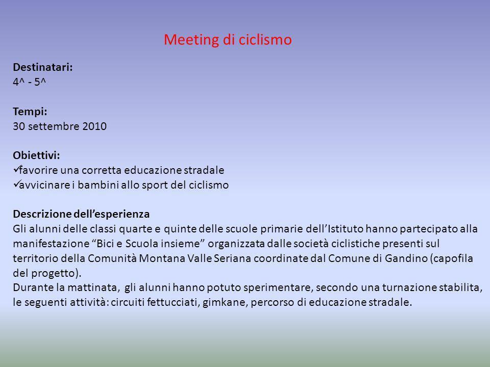 Meeting di ciclismo Destinatari: 4^ - 5^ Tempi: 30 settembre 2010