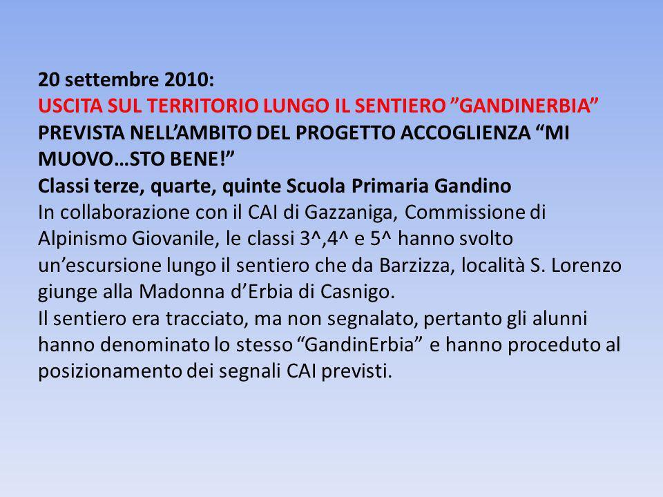 20 settembre 2010: USCITA SUL TERRITORIO LUNGO IL SENTIERO GANDINERBIA PREVISTA NELL'AMBITO DEL PROGETTO ACCOGLIENZA MI MUOVO…STO BENE!