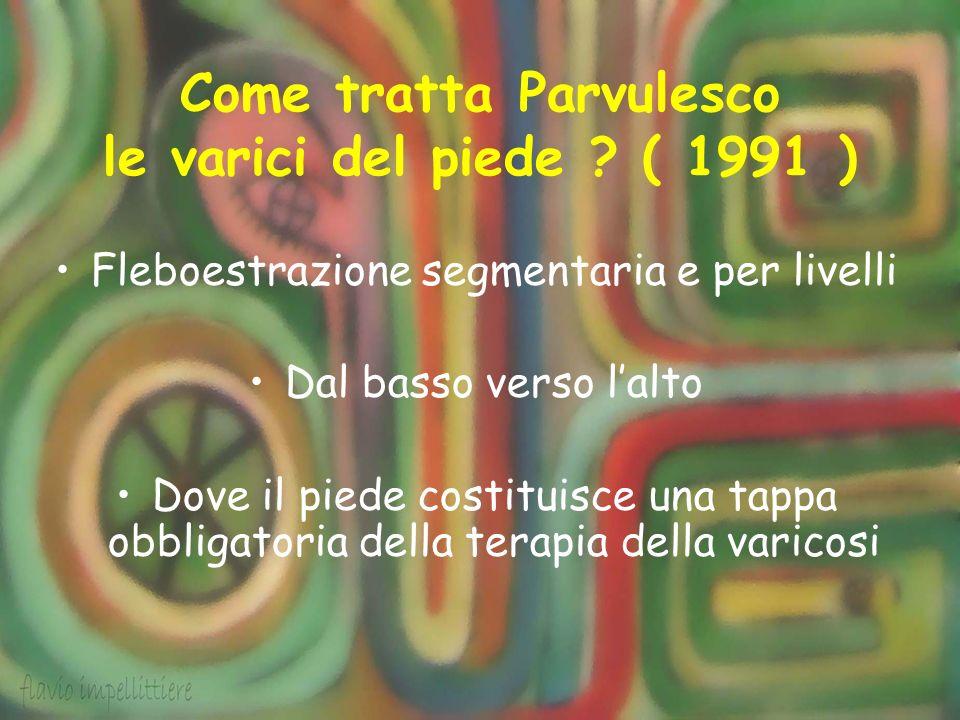 Come tratta Parvulesco le varici del piede ( 1991 )