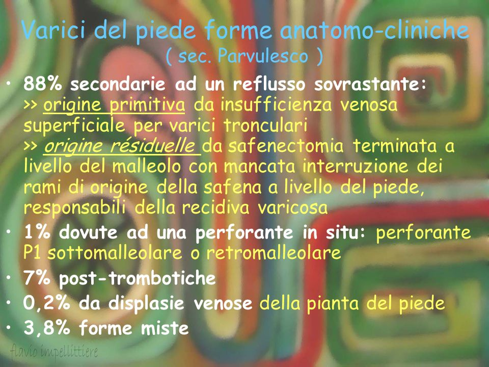 Varici del piede forme anatomo-cliniche ( sec. Parvulesco )