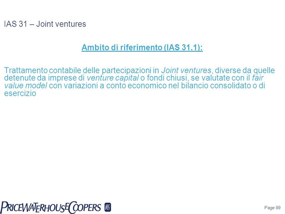 Ambito di riferimento (IAS 31.1):