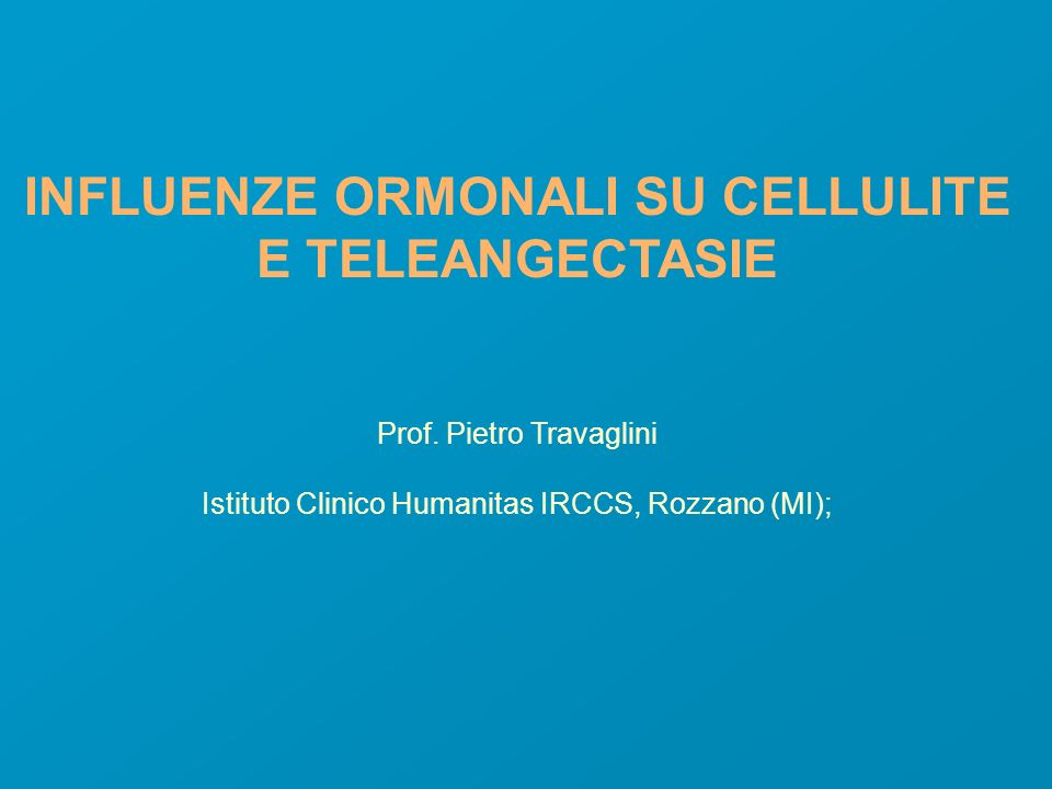 INFLUENZE ORMONALI SU CELLULITE E TELEANGECTASIE