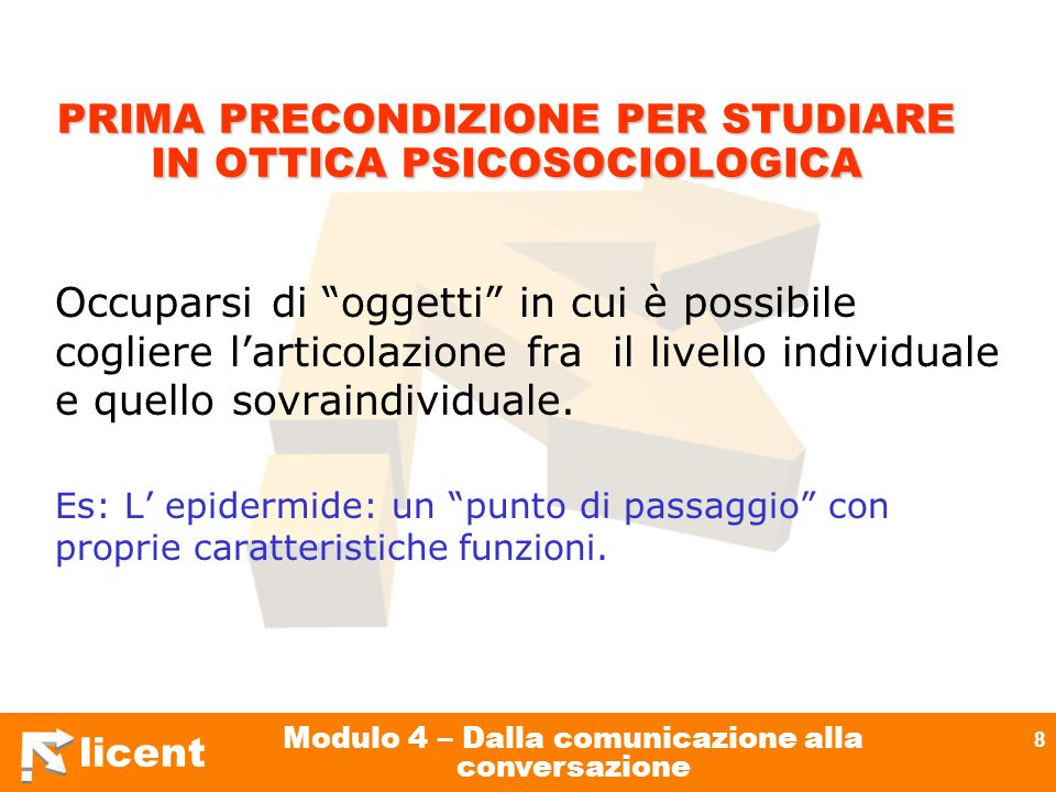 PRIMA PRECONDIZIONE PER STUDIARE IN OTTICA PSICOSOCIOLOGICA