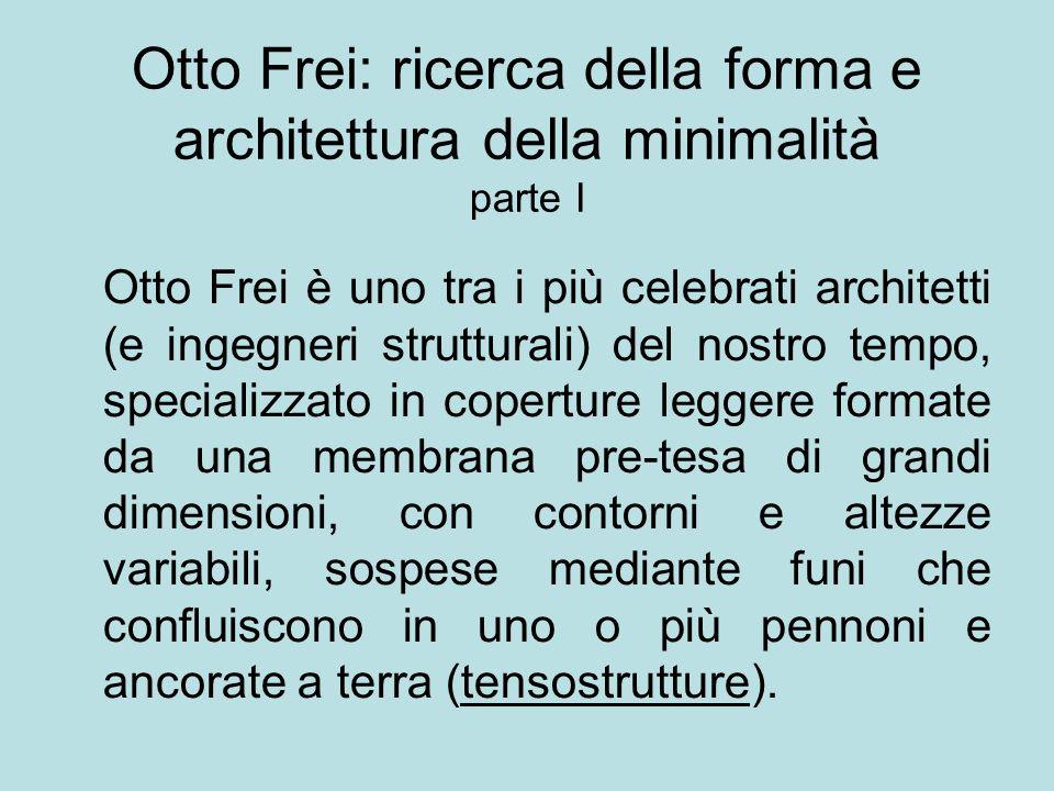 Otto Frei: ricerca della forma e architettura della minimalità parte I
