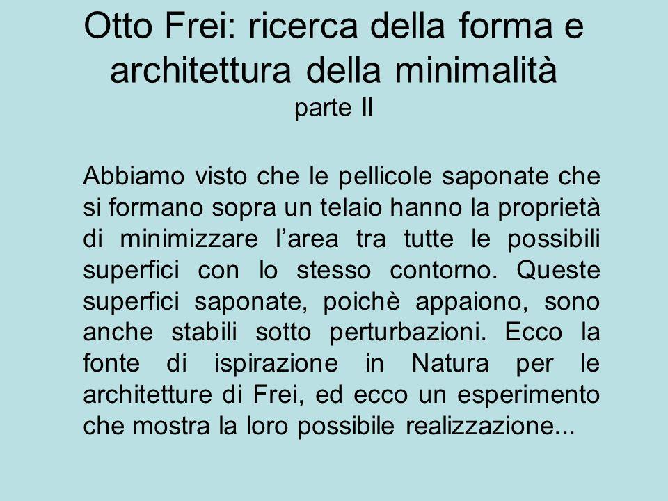 Otto Frei: ricerca della forma e architettura della minimalità parte II