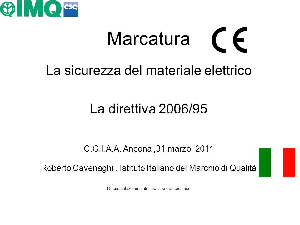 Marcatura La sicurezza del materiale elettrico La direttiva 2006/95