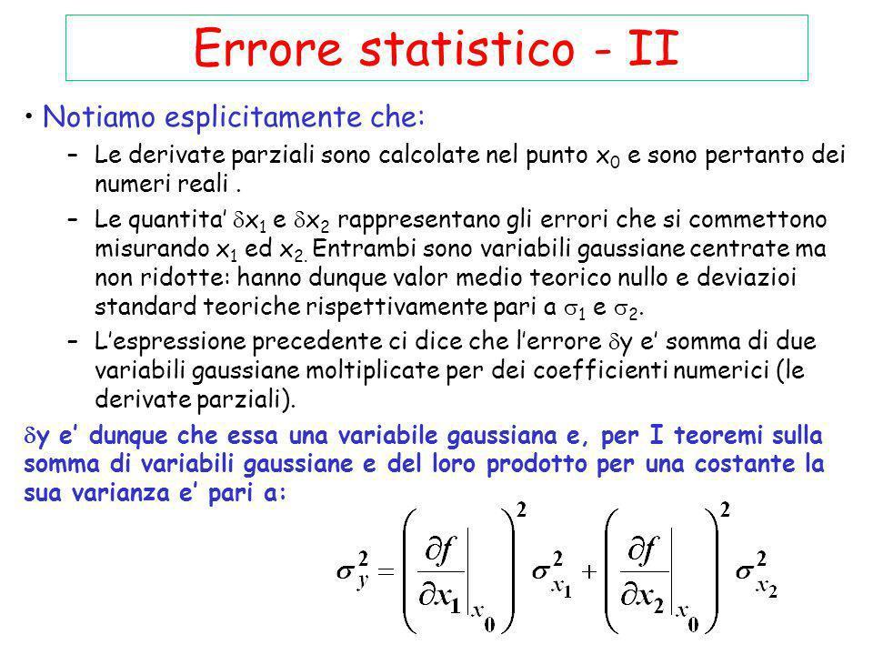 Errore statistico - II Notiamo esplicitamente che: