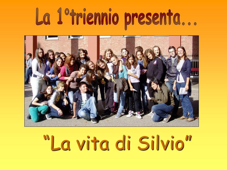 La 1°triennio presenta... La vita di Silvio