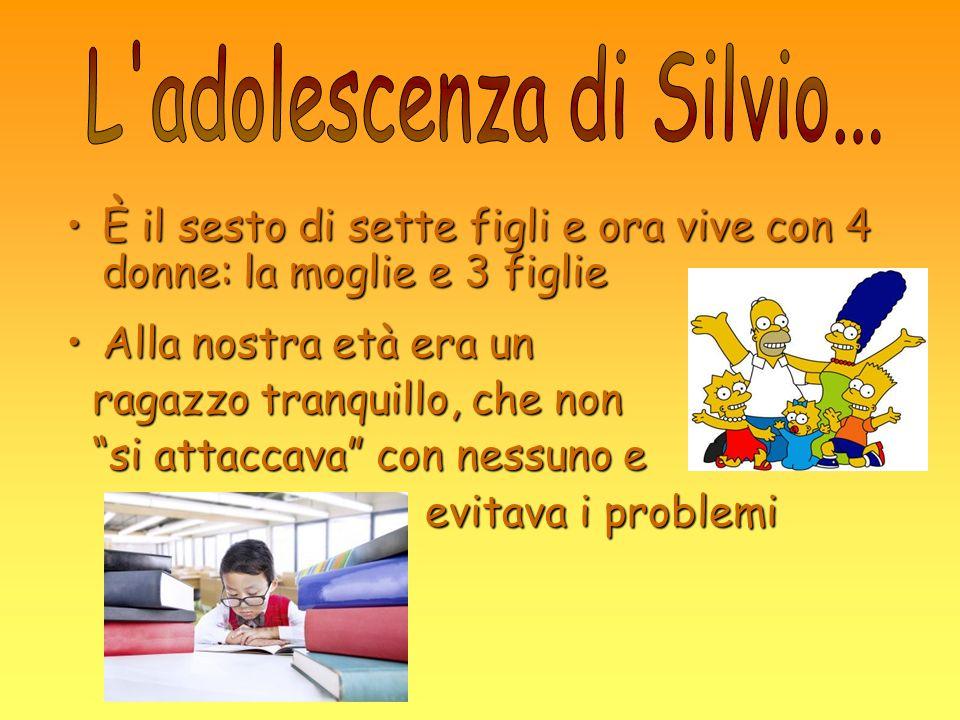 L adolescenza di Silvio...