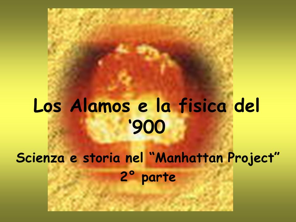 Los Alamos e la fisica del '900
