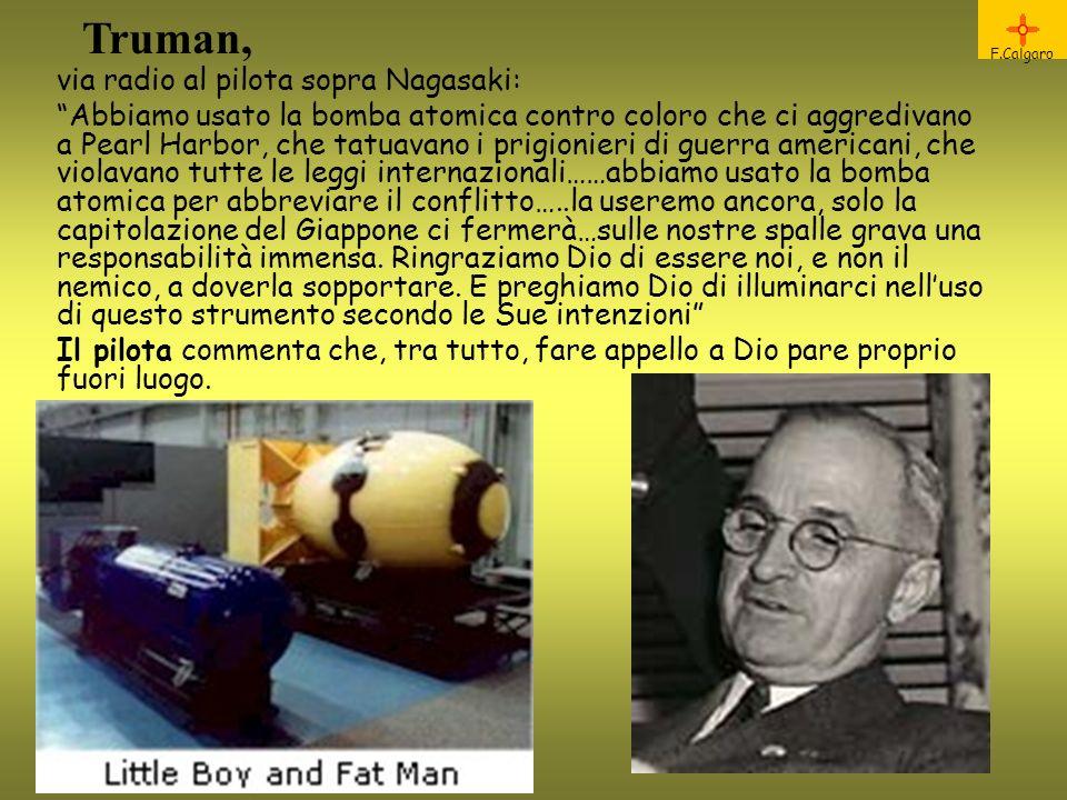 Truman, via radio al pilota sopra Nagasaki: