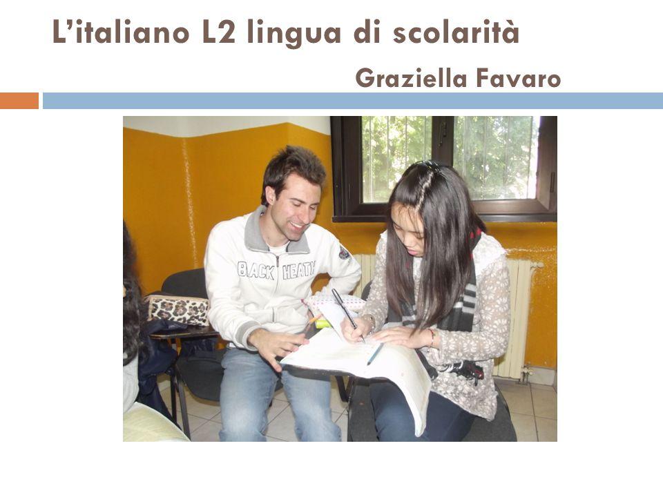 L'italiano L2 lingua di scolarità Graziella Favaro