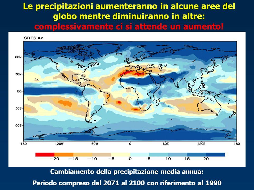 Le precipitazioni aumenteranno in alcune aree del globo mentre diminuiranno in altre: complessivamente ci si attende un aumento!